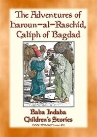 The Adventures of Haroun-al-Raschid Caliph of Bagdad - a Turkish Fairy Tale - Librerie.coop