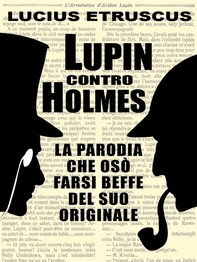 Lupin contro Holmes - Librerie.coop