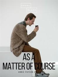 As a Matter of Course - Librerie.coop