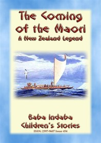 THE COMING OF THE MAORI - A Legend of New Zealand - Librerie.coop