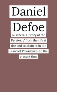 A General History of the Pyrates: / from their first rise and settlement in the island of Providence- to the present time - copertina