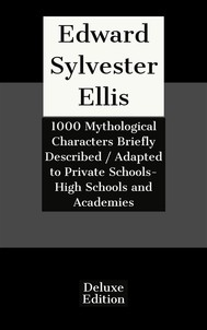 1000 Mythological Characters Briefly Described / Adapted to Private Schools- High Schools and Academies - copertina