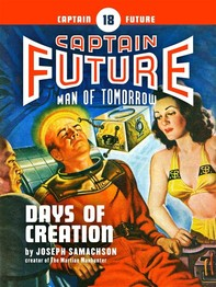 Captain Future #18: Days of Creation - Librerie.coop