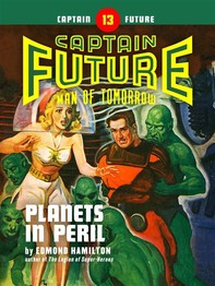 Captain Future #13: Planets in Peril - Librerie.coop