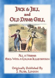 JACK and JILL and OLD DAME GILL - all 15 verses of this classic rhyme - copertina