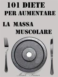101 Diete per Aumentare la Massa Muscolare - copertina