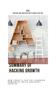 Hacking Growth: How Today's Fastest-Growing Companies Drive Breakout Success - copertina