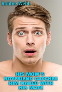 His Mom's Boyfriend Catches Him Naked With His Mate - Librerie.coop