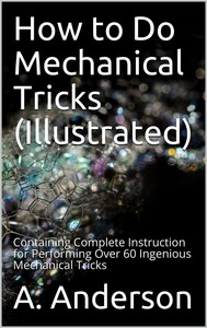 How to Do Mechanical Tricks (Illustrated) - copertina