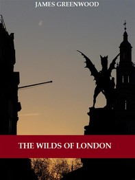 The Wilds of London (Illustrated) - Librerie.coop
