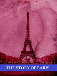 The Story of Paris (Illustrated) - Librerie.coop