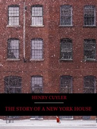 The Story of a New York House (Illustrated) - Librerie.coop