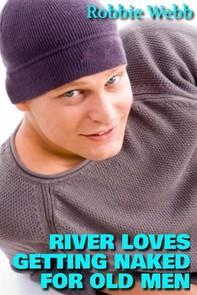 River Loves Getting Naked For Old Men - Librerie.coop