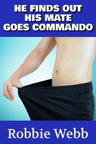 He Finds Out His Mate Goes Commando - Librerie.coop