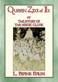 QUEEN ZIXI OF IX - more adventures in the style of Dorothy's Adventures in Oz - copertina