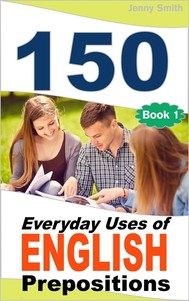 150 Everyday Uses Of English Prepositions - copertina
