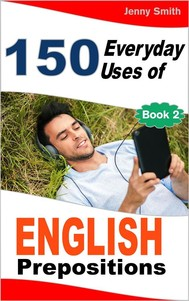 150 Everyday Uses of English Prepositions. Book Two - copertina
