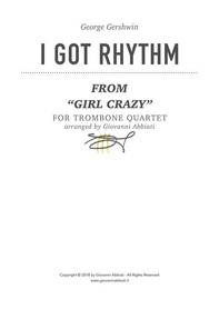 "George Gershwin I Got Rhythm (from ""Girl Crazy"") for Trombone Quartet - Librerie.coop"