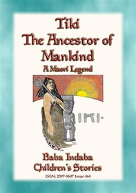 TIKI—THE ANCESTOR OF MANKIND - A Maori Legend - Librerie.coop
