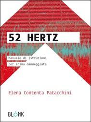 52Hertz - Manuale d'istruzioni per anima danneggiata  - copertina