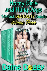 Horny Girls and Hung Dogs 10-Pack BESTIALITY Bundle Volume Three - Librerie.coop