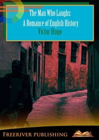The Man Who Laughs: A Romance of English History - Librerie.coop
