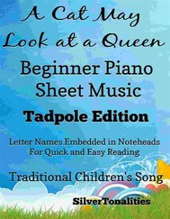 A Cat May Look at a Queen Beginner Piano Sheet Music Tadpole Edition - copertina