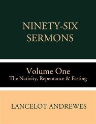 Ninety-Six Sermons: Volume One: The Nativity, Repentance & Fasting - copertina