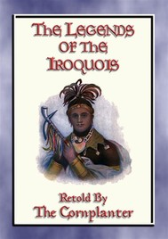 LEGENDS of the IROQUOIS - 24 Native American Legends and Stories - copertina