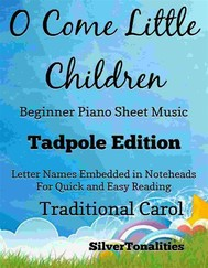 O Come Little Children Beginner Piano Sheet Music Tadpole Edition - copertina