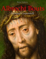 Albrecht Bouts: Paintings (Annotated) - copertina