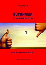 Eutanasia. L'uccisione pietosa - copertina