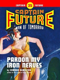 Captain Future #25: Pardon My Iron Nerves - Librerie.coop