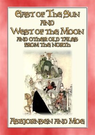 EAST OF THE SUN AND WEST OF THE MOON - 15 illustrated Old Tales from the North - Librerie.coop