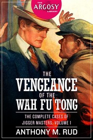 The Vengeance of the Wah Fu Tong: The Complete Cases of Jigger Masters, Volume 1 - copertina