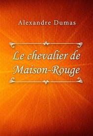 Le Chevalier de Maison-Rouge - copertina