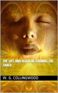 The Life and Death of Cormac the Skald - Librerie.coop