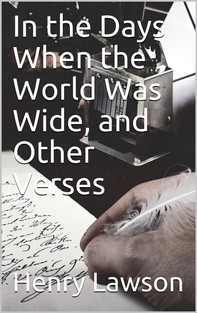 In the Days When the World Was Wide, and Other Verses - Librerie.coop