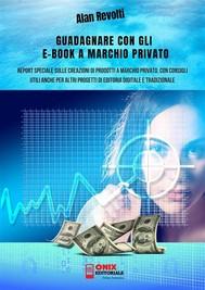Guadagnare con gli e-book a marchio privato - copertina