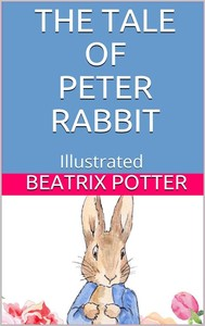 The Tale of Peter Rabbit - Illustrated - copertina