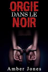 Orgie Dans le Noir - Librerie.coop