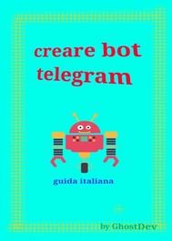 Creare bot telegram - guida italiana - copertina