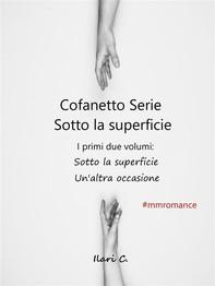Cofanetto serie Sotto la superficie, una serie MM romance - Librerie.coop