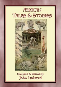 AFRICAN TALES AND STORIES - 25 illustrated tales and stories from around Africa - Librerie.coop