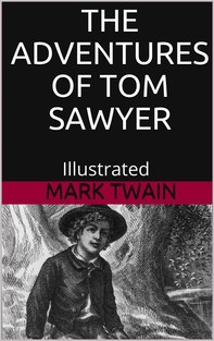 The Adventures of Tom Sawyer - Illustrated - Librerie.coop