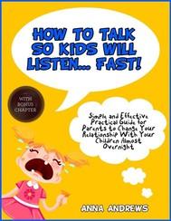 How To Talk So Kids Will Listen – Fast! - copertina
