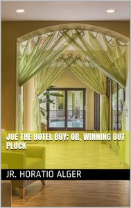 Joe the Hotel Boy; Or, Winning out by Pluck - copertina