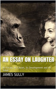 An Essay on Laughter / Its Forms, its Causes, its Development and its Value - copertina
