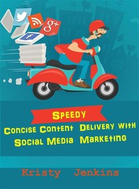Speedy Concise Content Delivery with Social Media Marketing - Librerie.coop