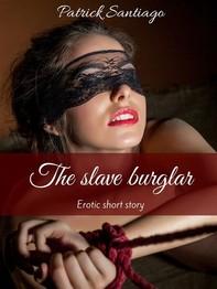 The slave burglar - Librerie.coop